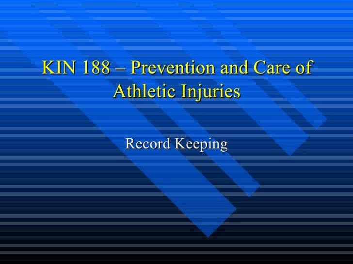 KIN 188 – Prevention and Care of Athletic Injuries Record Keeping