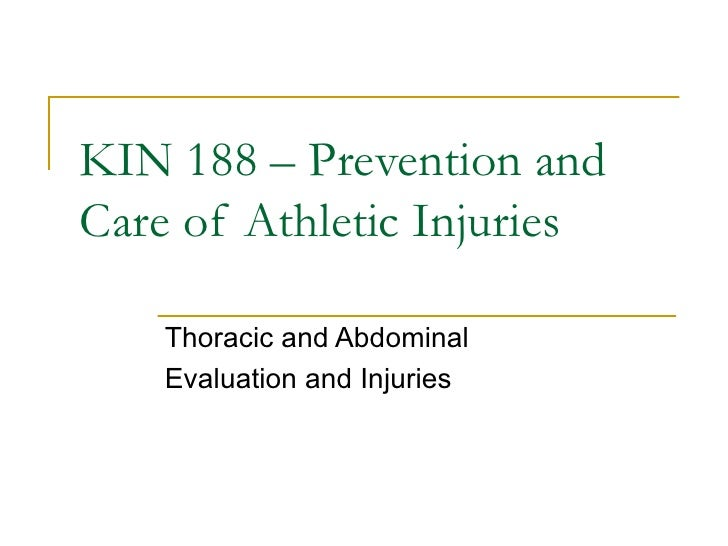 KIN 188 – Prevention and Care of Athletic Injuries Thoracic and Abdominal  Evaluation and Injuries
