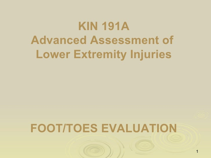 Kin191 A. Ch.4. Foot. Toes. Evaluation. Fall 2007