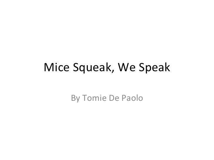 Mice Squeak, We Speak By Tomie De Paolo