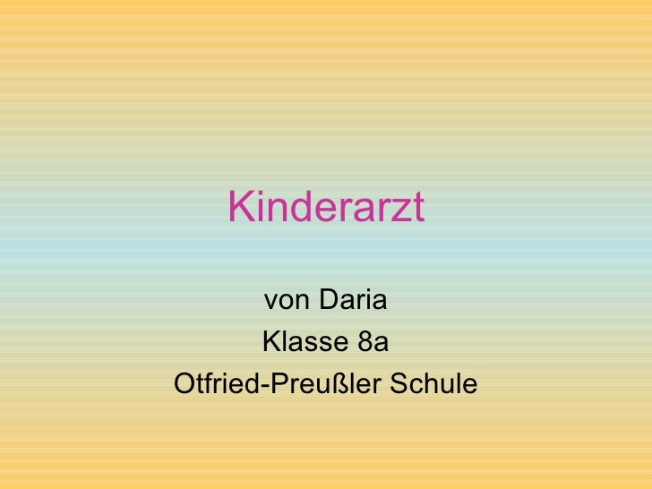 Kinderarzt von Daria Klasse 8a Otfried-Preußler Schule