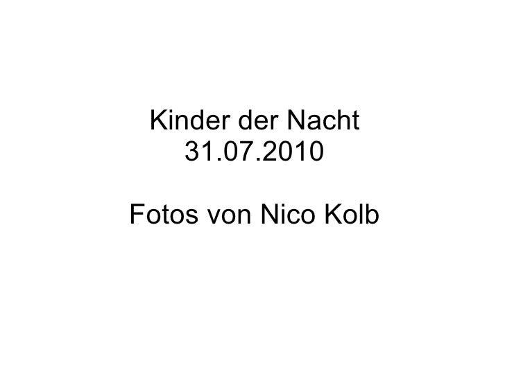 Kinder der Nacht 31.07.2010 Fotos von Nico Kolb