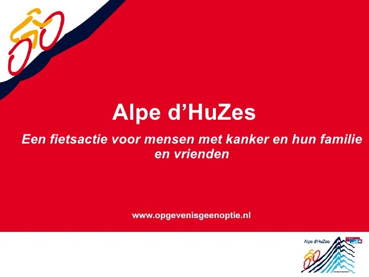Alpe d'HuZes Een fietsactie voor mensen met kanker en hun familie en vrienden