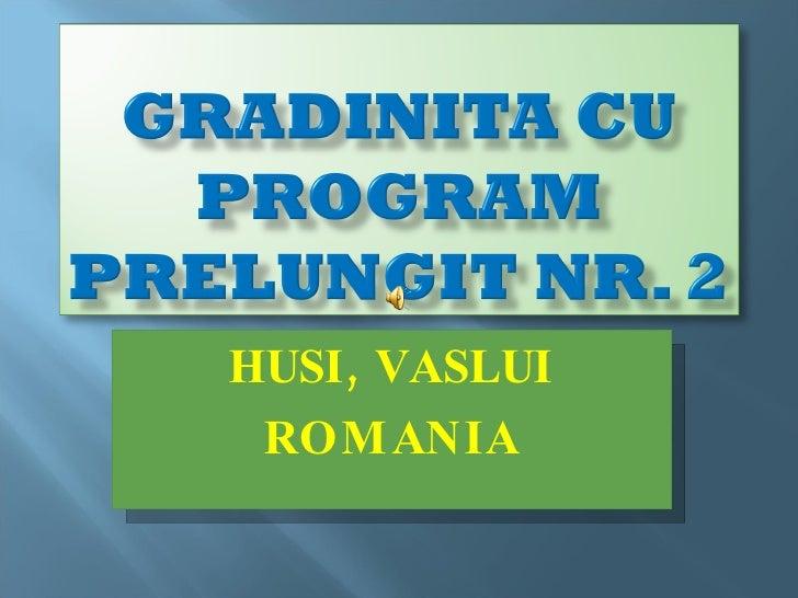 HUSI, VASLUI ROMANIA