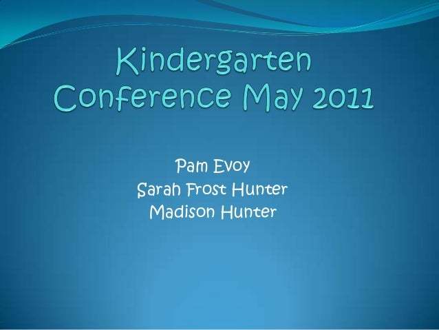 Kindergarten Conference May 2011