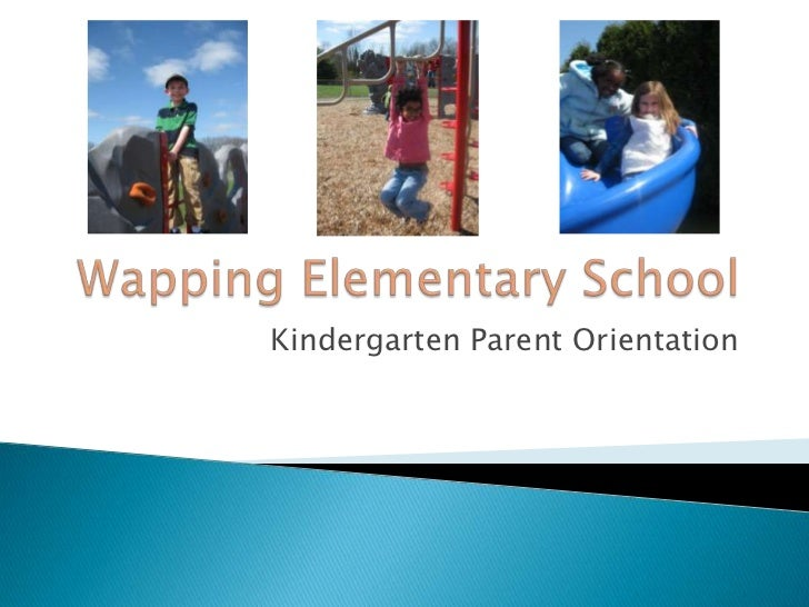 Wapping Elementary School<br />Kindergarten Parent Orientation<br />