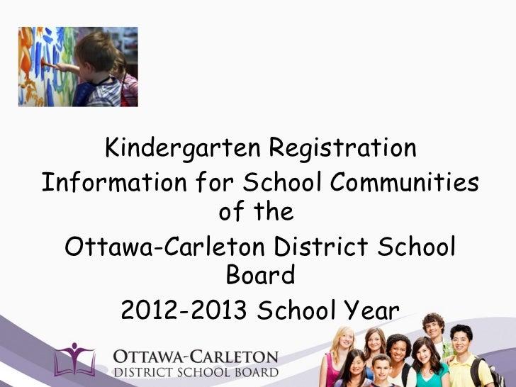 Kindergarten Registration Information for School Communities of the  Ottawa-Carleton District School Board 2012-2013 Schoo...