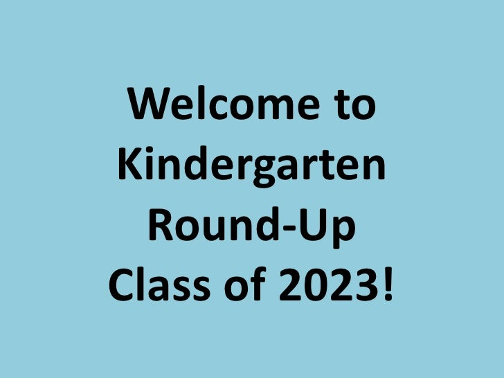 Welcome to KindergartenRound-UpClass of 2023!<br />