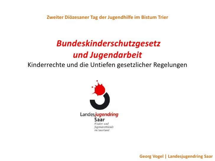 Zweiter Diözesaner Tag der Jugendhilfe im Bistum Trier          Bundeskinderschutzgesetz             und JugendarbeitKinde...