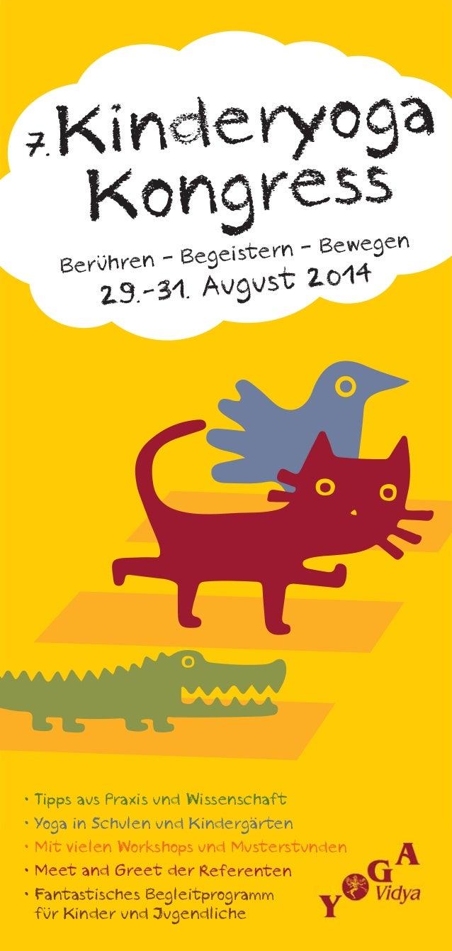 Kinderyoga Kongress Berühren – Begeistern – Bewegen 7. 29.-31. August 2014 • Tipps aus Praxis und Wissenschaft • Yoga in S...