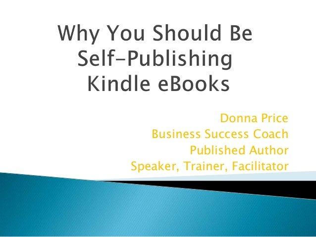 Why You Should Self Publish Kindle Ebooks