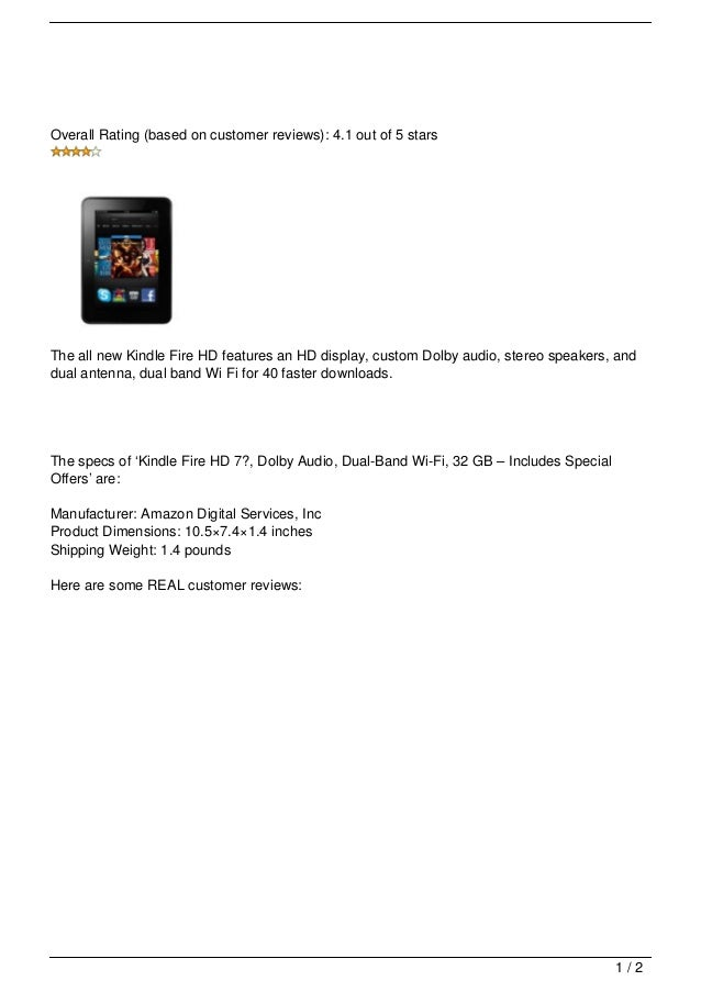 Overall Rating (based on customer reviews): 4.1 out of 5 starsThe all new Kindle Fire HD features an HD display, custom Do...