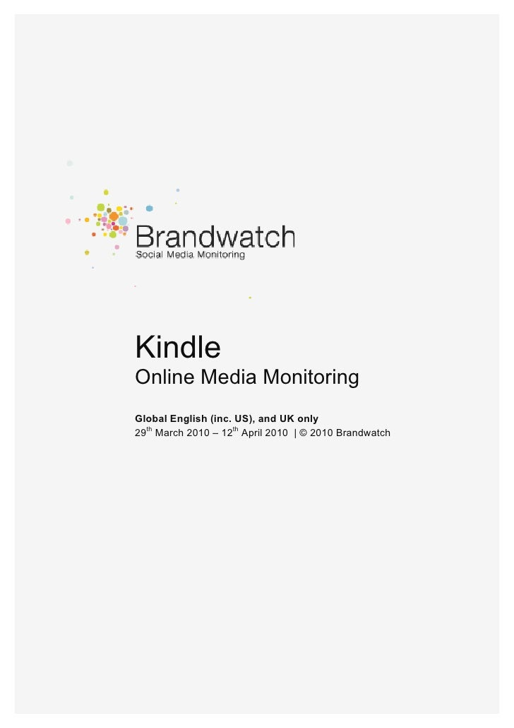 Kindle                     Online Media Monitoring                     Global English (inc. US), and...