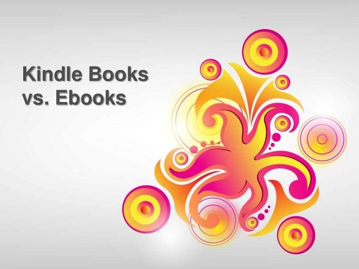 Kindle books vs. ebooks