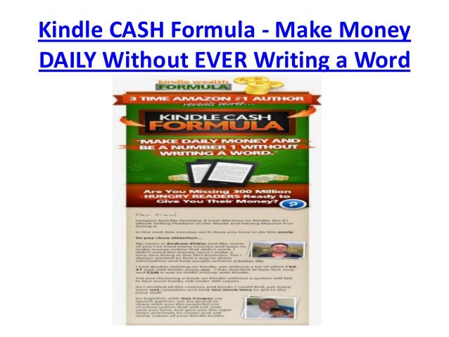 Kindle CASH Formula - Make MoneyDAILY Without EVER Writing a Word