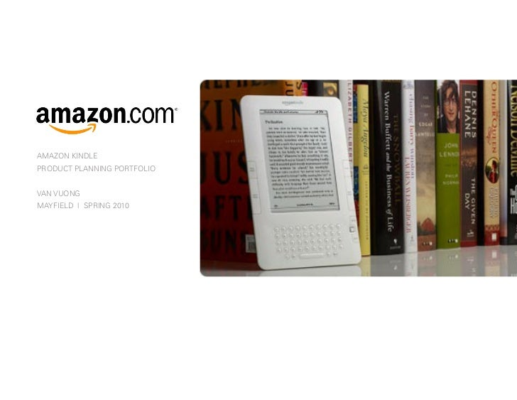 AMAZON KINDLEPRODUCT PLANNING PORTFOLIOVAN VUONGMAYFIELD | SPRING 2010