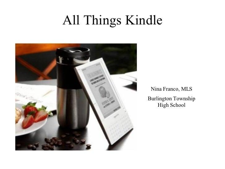 All Things Kindle Nina Franco, MLS Burlington Township High School