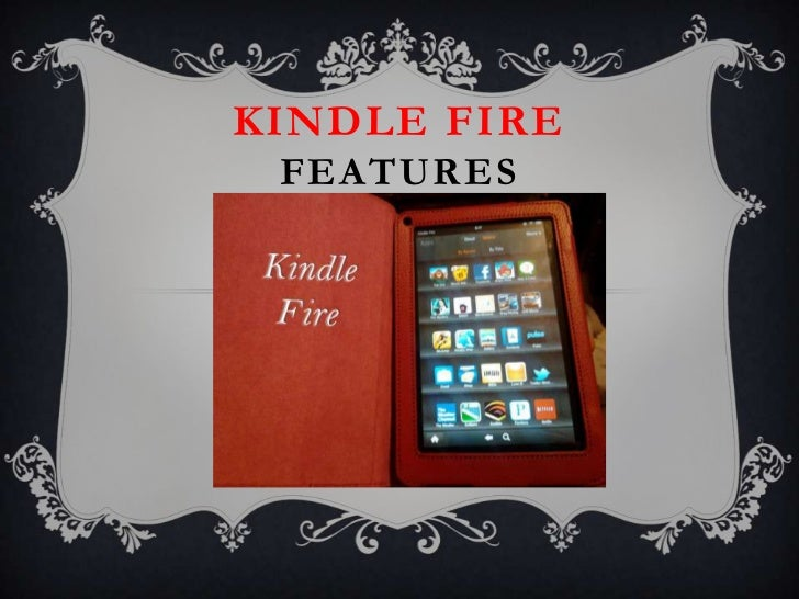 KINDLE FIRE FEATURES