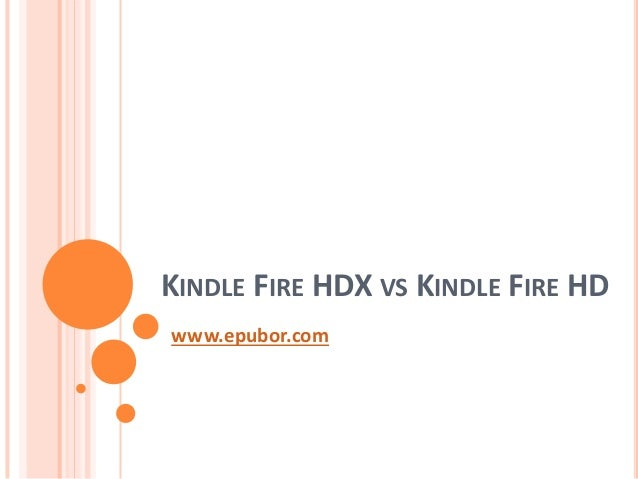 Kindle fire hdx vs kindle fire hd