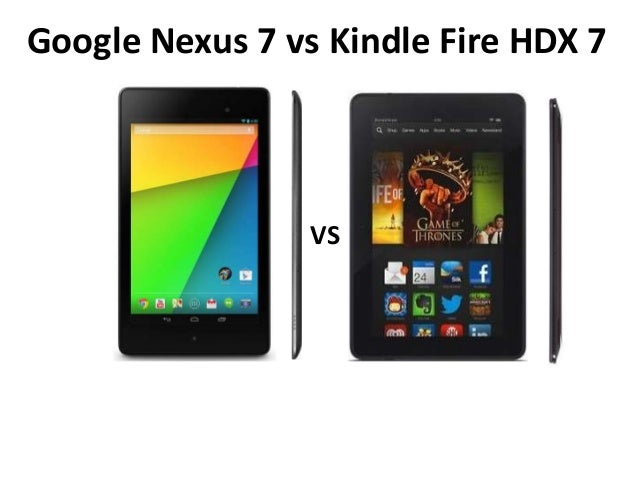Google Nexus 7 vs Kindle Fire HDX 7  VS