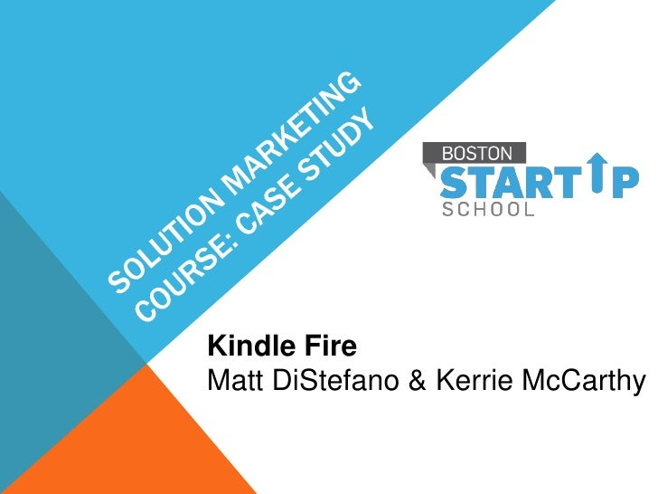 Kindle Fire Solution Marketing Analysis