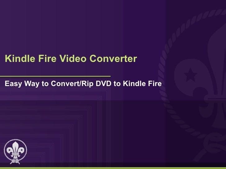 Kindle fire video converter
