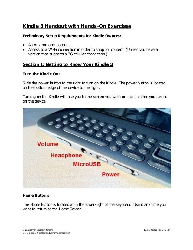 Kindle 3 Handout with Hands-On Exercises  Preliminary Setup Requirements for Kindle Owners:   An Amazon.com account.   A...