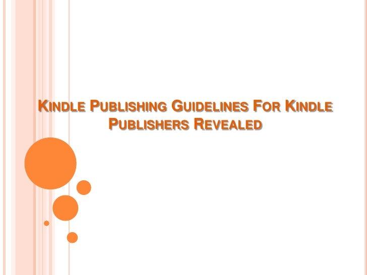 Kindle publishing guidelines for kindle publishers revealed