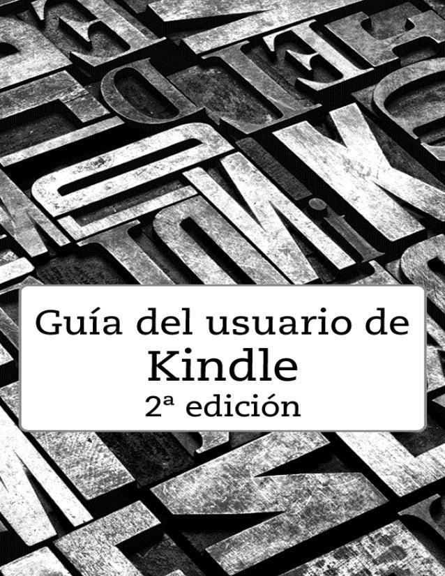 Guía del usuario de Kindle 2a edición 1 ÍNDICE ÍNDICE ÍNDICE ................................................................