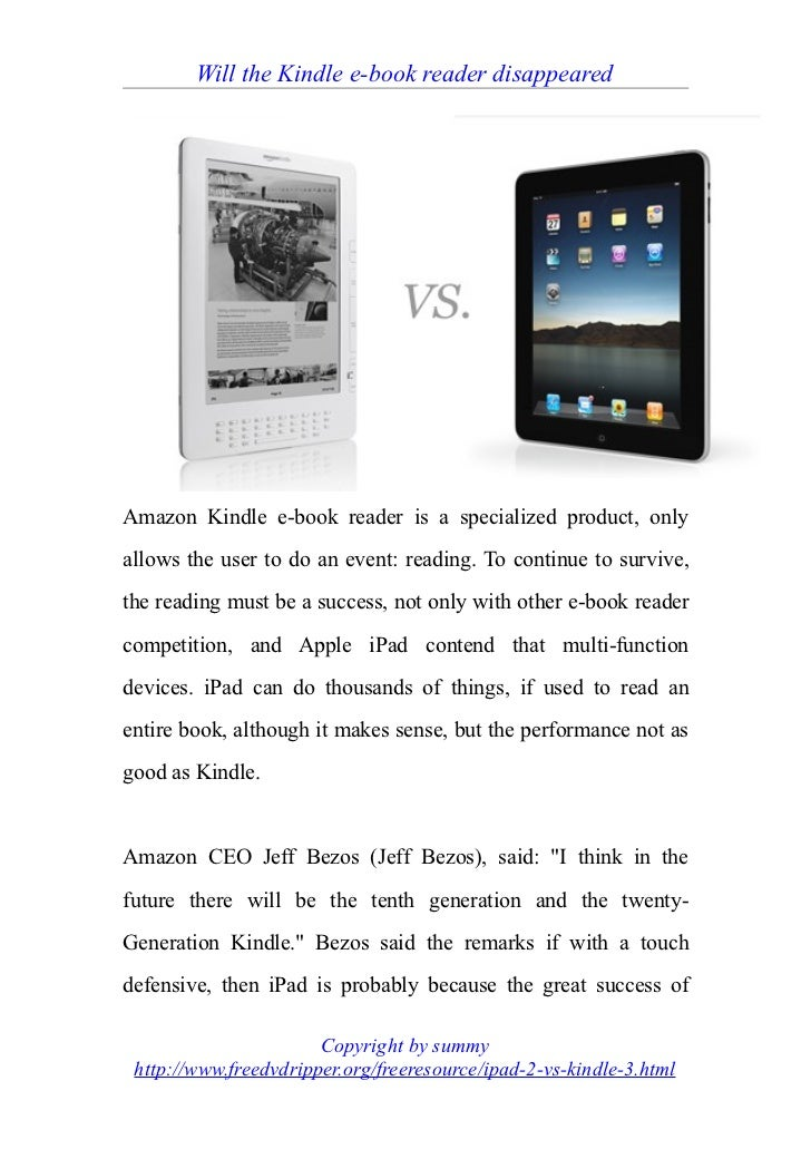 Will the Kindle e-book reader disappearedAmazon Kindle e-book reader is a specialized product, onlyallows the user to do a...