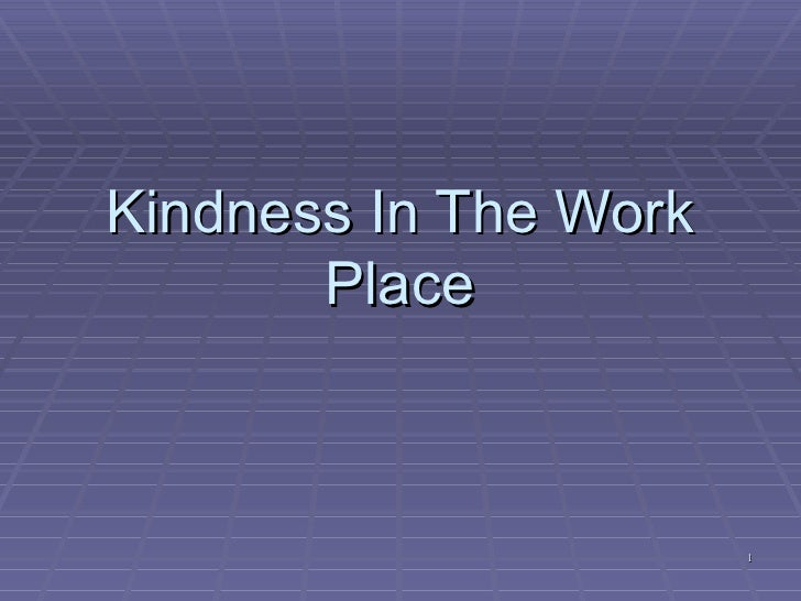 Kindness In The Work Place