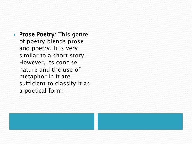differentiating prose and poem Explain major differences between poems, drama, and prose, and refer to the structural elements of poems (eg, verse, rhythm, meter) and drama (eg, casts of characters, settings, descriptions, dialogue, stage directions) when writing or speaking about a text.