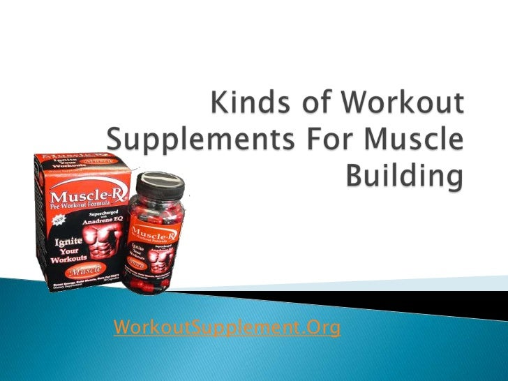 Kinds of workout supplements for muscle building