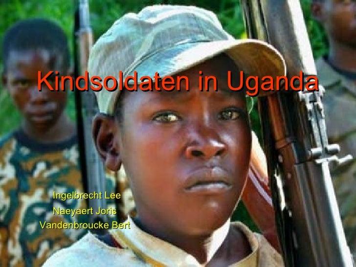 Kindsoldaten   in Uganda Ingelbrecht Lee Naeyaert Joris Vandenbroucke Bert