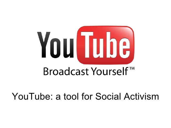 YouTube: a tool for Social Activism