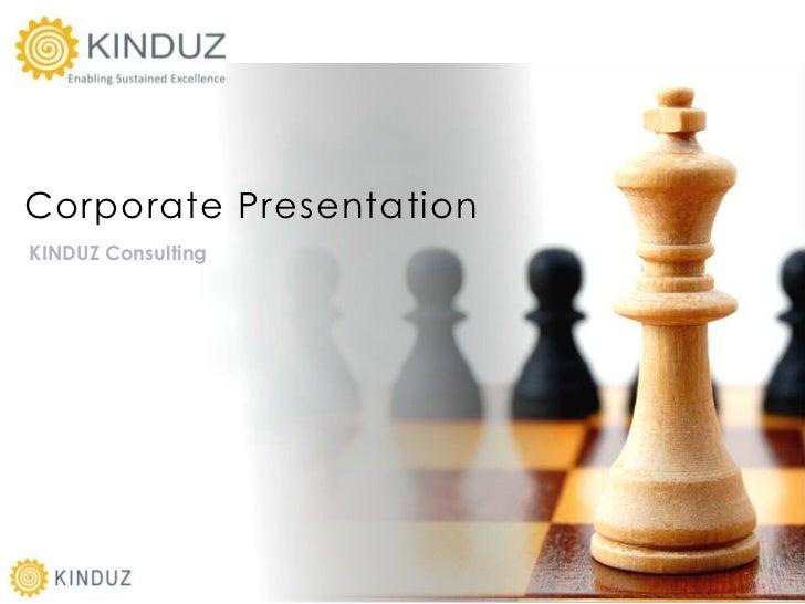 Corporate PresentationKINDUZ Consulting                         Corporate Presentation | KINDUZ Consulting | http://www.ki...