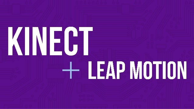 Kinect & Leap Motion