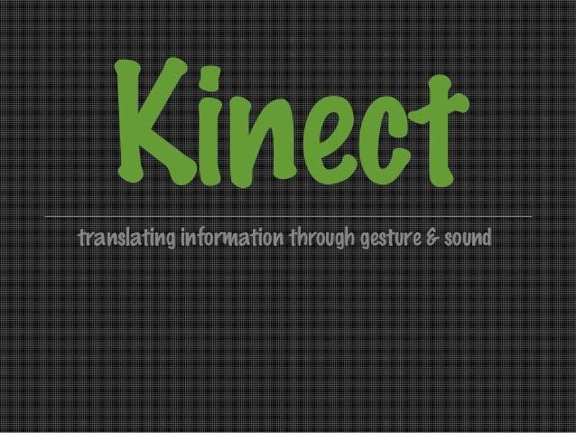 Kinect translating information through gesture & sound