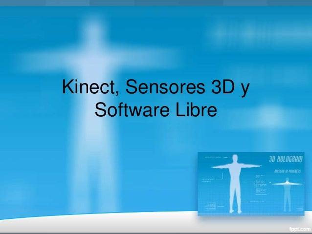 Kinect, Sensores 3D ySoftware Libre