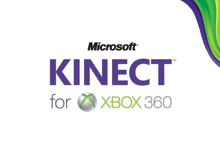 "KINECT คืออะไร            Kinect คือ อุปกรณ์เสริมของ           เครื่ องเล่นเกมส์ Xbox360 จาก Microsoft           "" ที่จะทา..."