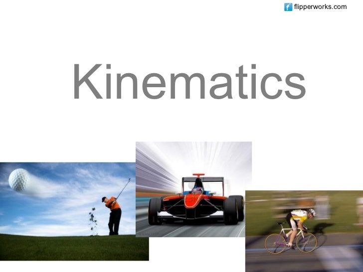 flipperworks.comKinematics