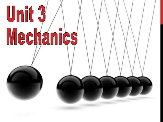 MECHANICSMechanics is a branch of physics which dealswith the study of the forces which act on abody and keep it in equili...