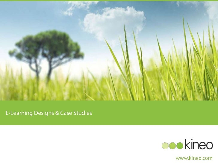 E-Learning Designs & Case Studies <br />www.kineo.com<br />