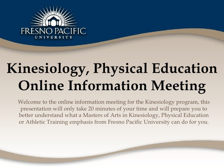 Kinesiology, Physical Education Online Information Meeting Welcome to the online information meeting for the Kinesiology p...