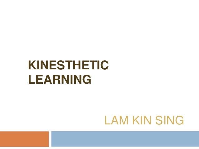 KINESTHETICLEARNING          LAM KIN SING