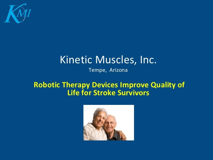 Kinetic Muscles, Inc. Tempe,  Arizona Robotic Therapy Devices Improve Quality of Life for Stroke Survivors