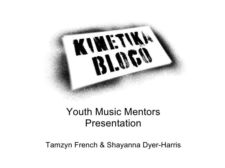 Kinetka Bloco Youth Music Mentors presentation