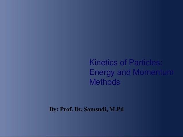 Kinetics of partikelsenergi dan momentum