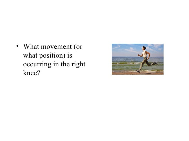 <ul><li>What movement (or what position) is occurring in the right knee?  </li></ul>