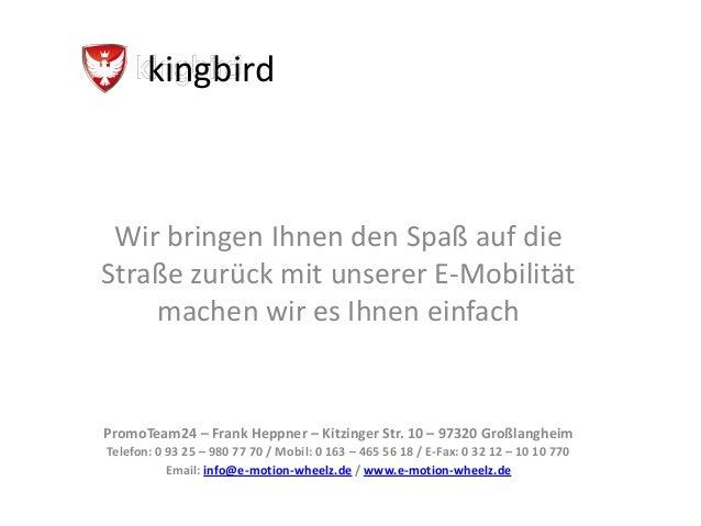 kingbirdWir bringen Ihnen den Spaß auf dieStraße zurück mit unserer E-Mobilitätmachen wir es Ihnen einfachPromoTeam24 – Fr...